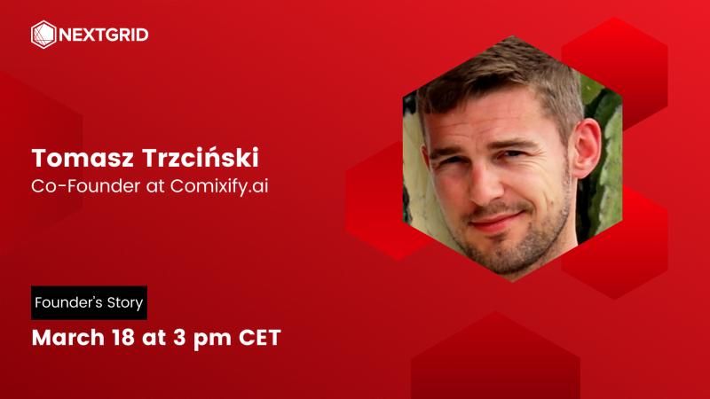 Founder's Story: Tomasz Trzciński | March 18 at 3 pm CET