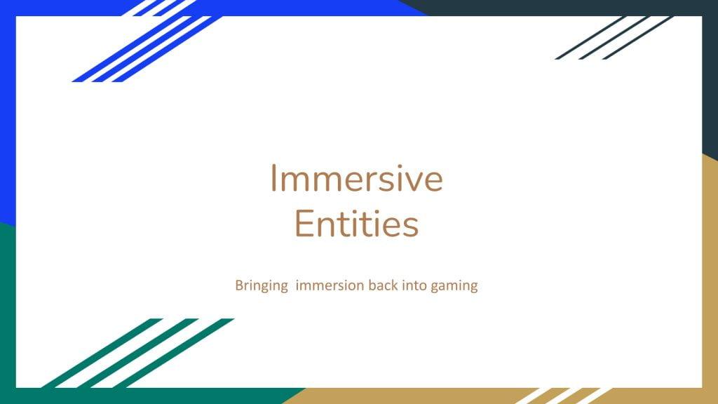 Immersive Entities 1